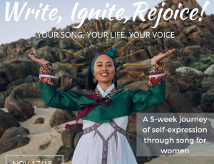 WRITE, IGNITE, REJOICE! A 5-week journey of self-expression through song for women